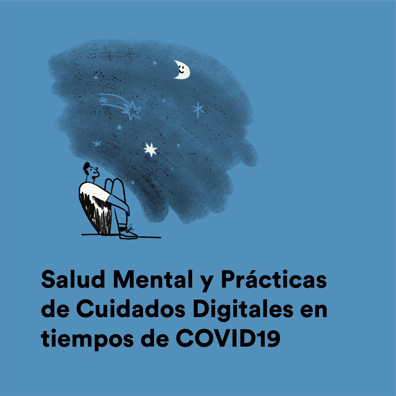 Salud Mental y Prácticas de Cuidados Digitales en tiempos de COVID19
